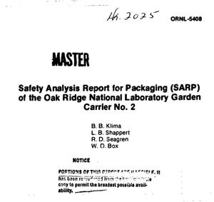 Primary view of object titled 'Safety analysis report for packaging (SARP) of the Oak Ridge National Laboratory Garden Carrier No. 2'.