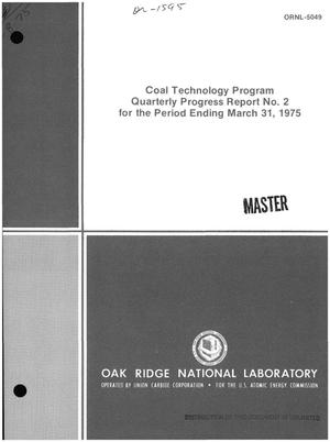 Primary view of object titled 'Coal technology program quarterly progress report No. 2 for the period ending March 31, 1975'.