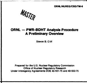Primary view of object titled 'ORNL: PWR-BDHT analysis procedure, a preliminary overview'.