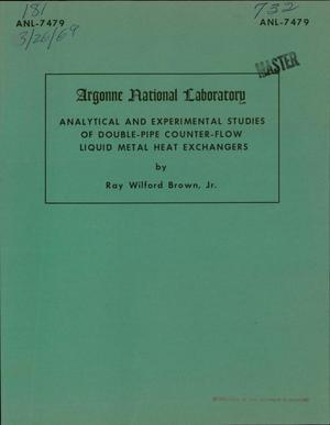 Primary view of object titled 'ANALYTICAL AND EXPERIMENTAL STUDIES OF DOUBLE-PIPE COUNTER-FLOW LIQUID METAL HEAT EXCHANGERS.'.