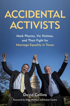 Primary view of object titled 'Accidental Activists: Mark Phariss, Vic Holmes, and Their Fight for Marriage Equality in Texas'.