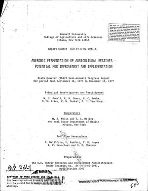 Primary view of object titled 'Anerobic fermentation of agricultural residues: potential for improvement and implementation. Sixth quarter (third semi-annual) progress report, September 16, 1977--December 15, 1977'.