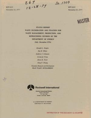Primary view of object titled 'Status report: waste incineration and fixation for Waste Management, Production, and Reprocessing Division of the Department of Energy (July--December 1976)'.
