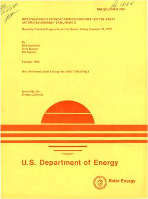 Primary view of object titled 'Investigation of proposed process sequence for the array automated assembly task: Phase II. Quarterly technical progress report for quarter ending December 29, 1979'.
