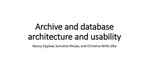 Primary view of object titled 'Archive and database architecture and usability'.
