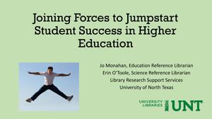 Joining Forces to Jumpstart Student Success in Higher Education