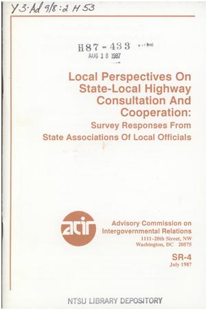Local perspectives on state-local highway consultation and cooperation : survey responses from state associations of local officials.
