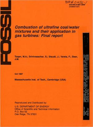 Primary view of object titled 'Combustion of ultrafine coal/water mixtures and their application in gas turbines: Final report'.