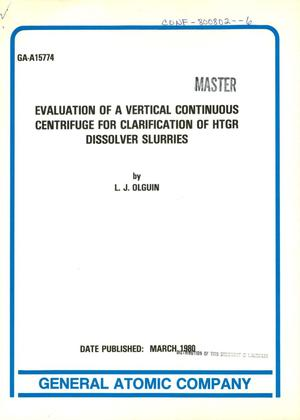 Primary view of object titled 'Evaluation of a vertical continuous centrifuge for clarification of HTGR dissolver slurries'.