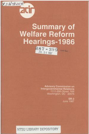 Summary of welfare reform hearings, 1986