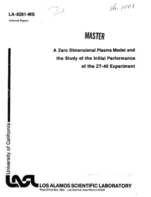 Primary view of object titled 'Zero dimensional plasma model and the study of the initial performance of the ZT-40 experiment'.