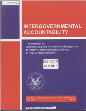 Primary view of object titled 'Intergovernmental accountability : the potential for outcome-oriented performance management to improve intergovernmental delivery of public works programs'.