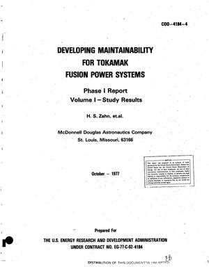 Primary view of object titled 'Developing maintainability for tokamak fusion power systems. Phase I report. Volume I. Study results'.