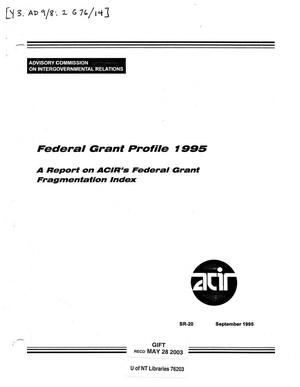 Primary view of object titled 'Federal grant profile 1995 : a report on ACIR's federal grant fragmentation index'.