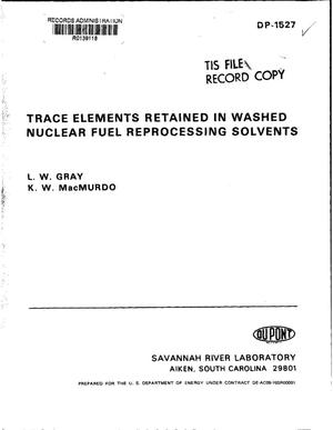 Primary view of object titled 'Trace elements retained in washed nuclear fuel reprocessing solvents'.