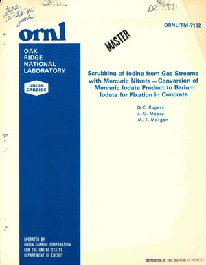 Primary view of object titled 'Scrubbing of iodine from gas streams with mercuric nitrate-conversion of mercuric iodate product to barium iodate for fixation in concrete'.