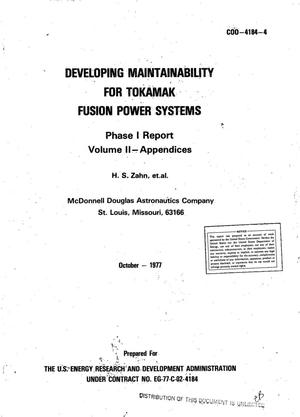 Primary view of object titled 'Developing maintainability for tokamak fusion power systems. Phase I report. Volume II. Appendices'.