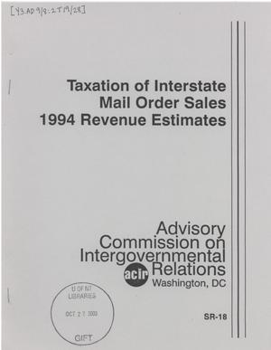 Primary view of object titled 'Taxation of interstate mail order sales : 1994 revenue estimates'.
