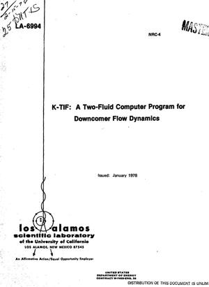 Primary view of object titled 'K-TIF: a two-fluid computer program for downcomer flow dynamics. [PWR]'.