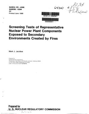 Primary view of object titled 'Screening tests of representative nuclear power plant components exposed to secondary environments created by fires'.