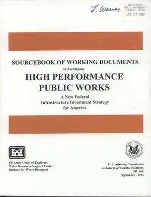 Primary view of object titled 'Sourcebook of working documents to accompany high performance public works: a new federal infrastructure investment strategy for America'.