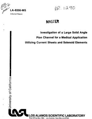 Primary view of object titled 'Investigation of a large solid angle pion channel for a medical application utilizing current sheets and solenoid elements'.