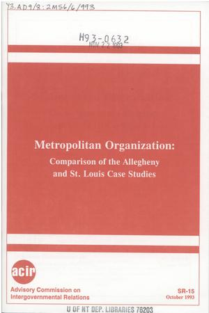 Primary view of object titled 'Metropolitan organization : comparison of the Allegheny and St. Louis case studies'.