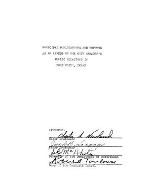 Primary view of object titled 'Municipal Publications and Reports as an Aspect of the City Manager's Public Relations in Fort Worth, Texas'.