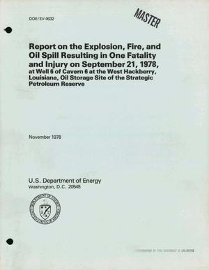 Primary view of object titled 'Report on the explosion, fire, and oil spill resulting in one fatality and injury on September 21, 1978, at Well 6 of Cavern 6 at the West Hackberry, Louisiana, oil storage site of the strategic petroleum reserve. Volume I'.