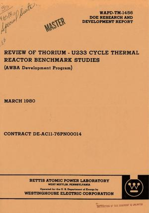 Primary view of object titled 'Review of thorium-U233 cycle thermal reactor benchmark studies (AWBA Development Program)'.