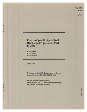 Primary view of object titled 'Reactor-specific spent fuel discharge projections, 1984 to 2020'.