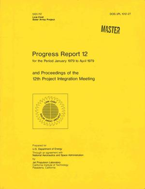 Primary view of object titled 'Low-Cost Solar Array Project. Progress report 12, January-April 1979 and proceedings of the 12th Project Integration Meeting'.