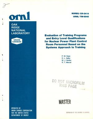 Primary view of object titled 'Evaluation of training programs and entry-level qualifications for nuclear-power-plant control-room personnel based on the systems approach to training'.