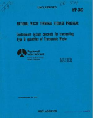 Primary view of object titled 'National Waste Terminal Storage Program: containment system concepts for transporting Type B quantities of transuranic waste'.