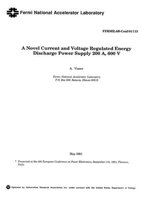 Primary view of object titled 'A novel current and voltage regulated energy discharge power supply 200 A, 600 V'.