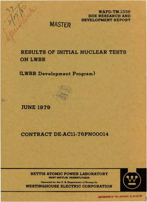 Primary view of object titled 'Results of initial nuclear tests on LWBR (LWBR Development Program)'.