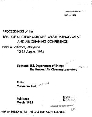 Primary view of object titled '18th DOE nuclear airborne waste management and air cleaning conference: proceedings. Volume 1'.