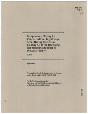 Primary view of object titled 'Temperature history for canistered fuel lag storage areas during the loss of cooling air at the receiving and handling building of the MRS Facility'.