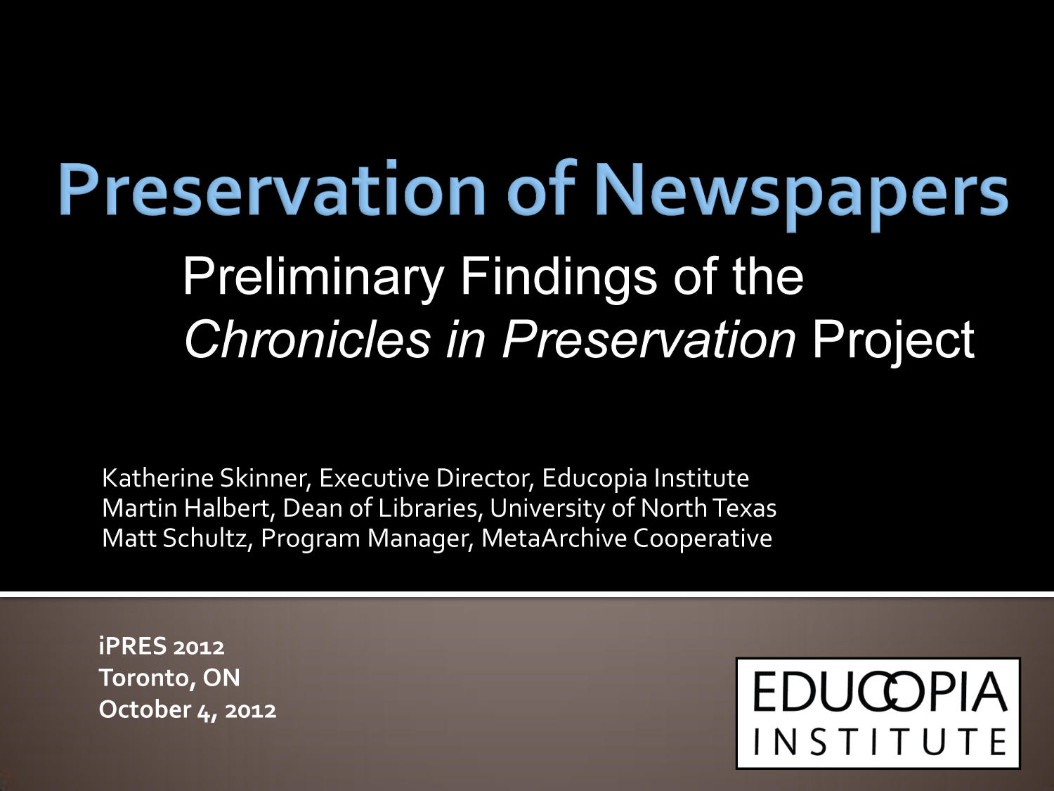 Preservation of Newspapers: Preliminary Findings of the Chronicles in Preservation Project                                                                                                      1
