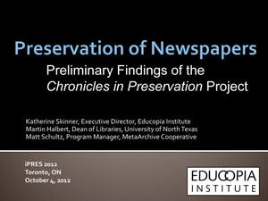 Primary view of object titled 'Preservation of Newspapers: Preliminary Findings of the Chronicles in Preservation Project'.