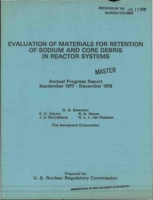 Primary view of object titled 'Evaluation of materials for retention of sodium and core debris in reactor systems. Annual progress report, September 1977-December 1978. [LMFBR]'.