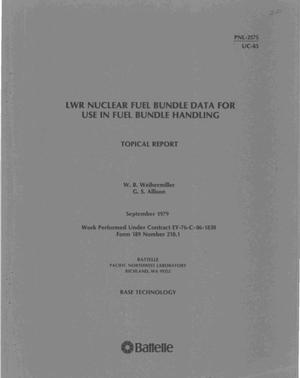 Primary view of object titled 'LWR nuclear fuel bundle data for use in fuel bundle handling'.