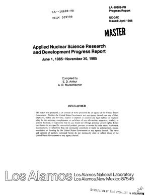 Primary view of object titled 'Applied nuclear science research and development progress report, June 1, 1985-November 30, 1985'.