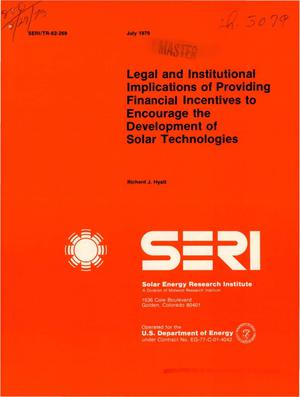 Primary view of object titled 'Legal and institutional implications of providing financial incentives to encourage the development of solar technologies'.