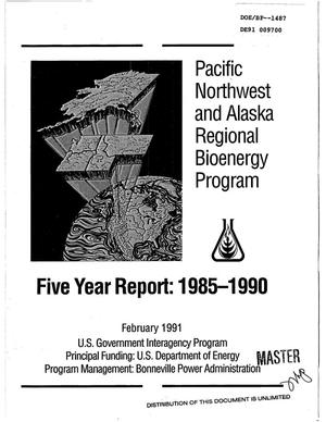 Primary view of object titled 'Pacific Northwest and Alaska Regional Bioenergy Program : Five Year Report, 1985-1990.'.