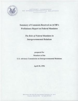 Primary view of object titled 'Summary of Comments Received on ACIR's Preliminary Report on Federal Mandates: The Role of Federal Mandates in Intergovernmental Relations'.