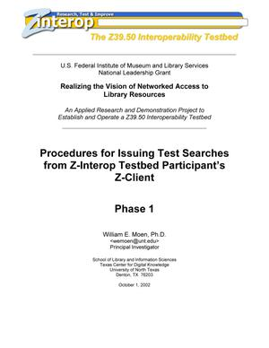 Procedures for Issuing Test Searches from Z-Interop Testbed Participant's Z-Client: Phase 1