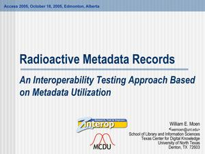 Primary view of object titled 'Radioactive Metadata Records: An Interoperability Testing Approach Based on Metadata Utilization'.