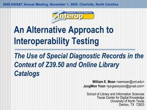 Primary view of object titled 'An Alternative Approach to Interoperability Testing'.