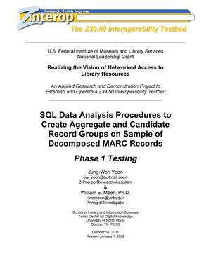 Primary view of object titled 'SQL Data Analysis Procedures to Create Aggregate and Candidate Record Groups on Sample of Decomposed MARC Records Phase 1 Testing'.